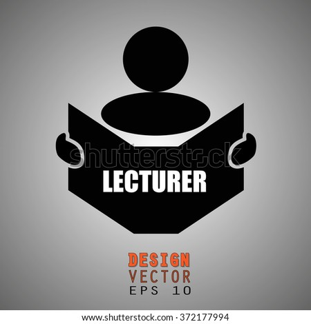 New concept of LECTURER symbol : Book, Magazine, Ebook reader, student, teacher, tutor with hands symbol. Silhouette of a man holding a book with inscriptions. Vector illustration EPS 10 - stock vector