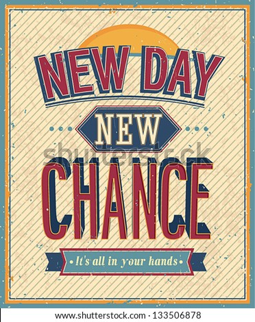 New Day, new chance - vector illustration. - stock vector