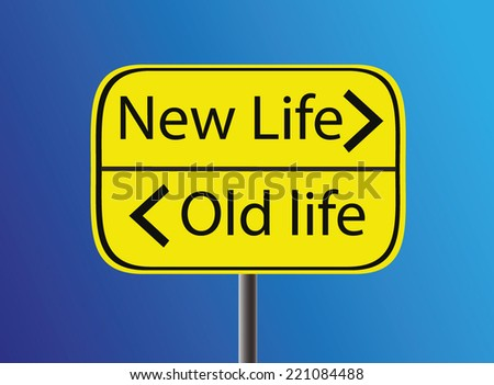 New life Old life yellow road sign. EPS10 - stock vector