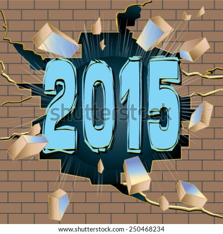 New year 2015 breaking through brown brick wall. - stock vector