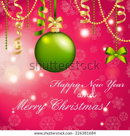 New Year greeting card. Christmas Ball with Ribbon. Xmas Decorations. Sparkles and bokeh. Shiny and glowing - stock vector