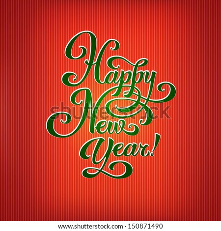 New Year greeting card. Hand made lettering on shiny background. - stock vector