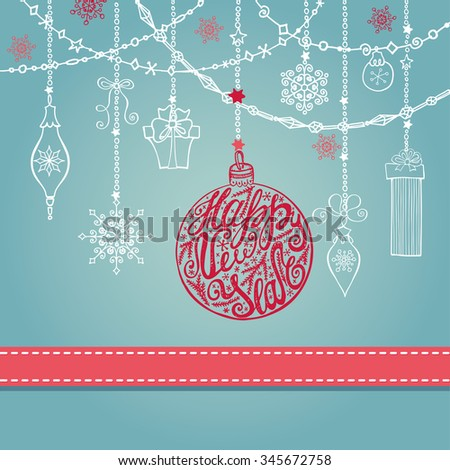 New year  greeting card with ball, garlands and ribbon.Holiday background.Christmas design template.Vintage ornate vector.Winter decoration, snowflakes. - stock vector