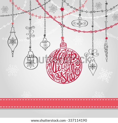 New year  greeting card with ball, garlands and ribbon.Holiday background.Christmas season design template.Vintage ornate vector.Winter decoration, snowflakes.