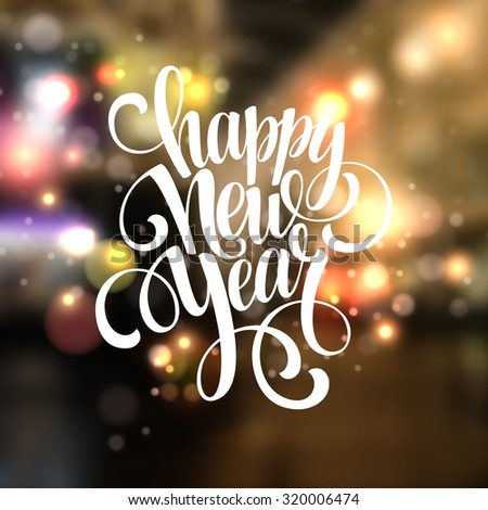 New Year, Handwritten Typography over blurred background. Vector illustration EPS 10 - stock vector
