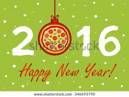 New Year's or Christmas card with pizza depicted in Christmas decorations.Creative happy new year 2016 design.Vector illustration. - stock vector