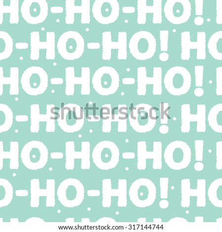 New year seamless pattern. Ho-ho-ho! Seamless pattern can be used for wallpaper, pattern fills, web page background, surface textures. - stock vector