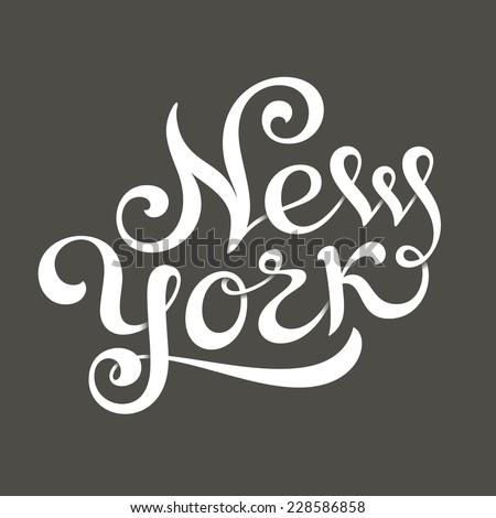 New York hand lettering for t-shirt or greeting card print template. Vector illustration - stock vector