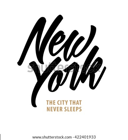 New York. The City that Never Sleeps. Calligraphy Lettering Typography Design