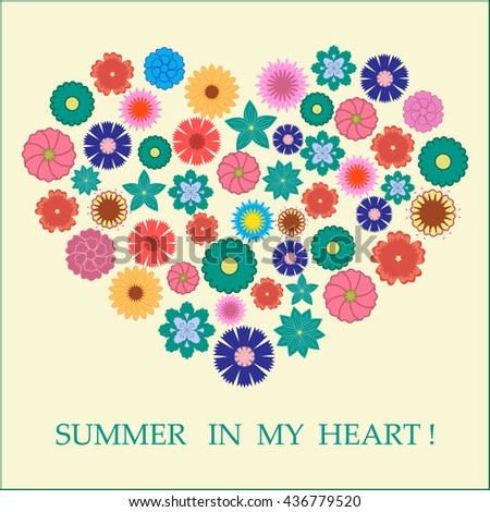 Nice picture of colorful flowers laid out in the shape of a heart and the words: Summer in my heart on a light background - stock vector