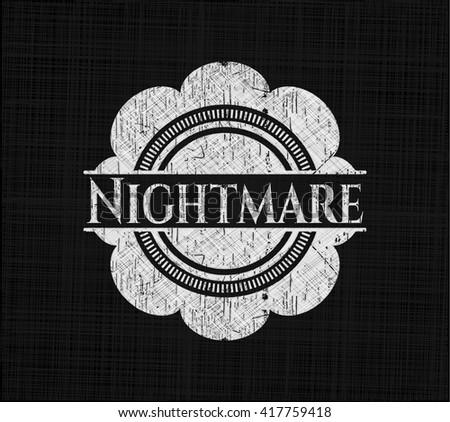 Nightmare chalkboard emblem written on a blackboard - stock vector