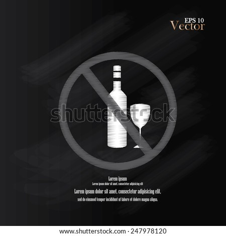No alcohol drinks,prohibits sign vector on chalkboard   - stock vector