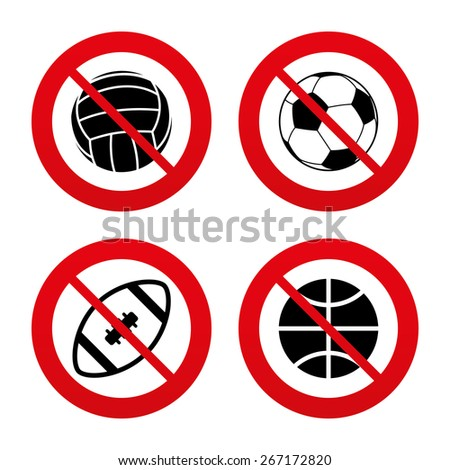 No, Ban or Stop signs. Sport balls icons. Volleyball, Basketball, Soccer and American football signs. Team sport games. Prohibition forbidden red symbols. Vector - stock vector