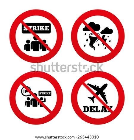No, Ban or Stop signs. Strike icon. Storm bad weather and group of people signs. Delayed flight symbol. Prohibition forbidden red symbols. Vector  - stock vector