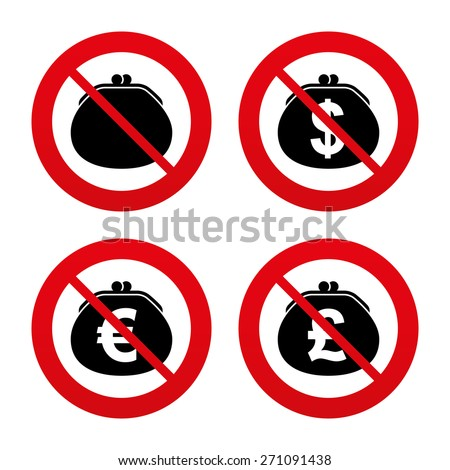 No, Ban or Stop signs. Wallet with Dollar, Euro and Pounds currency icons. Cash bag signs. Retro wealth symbol. Prohibition forbidden red symbols. Vector - stock vector