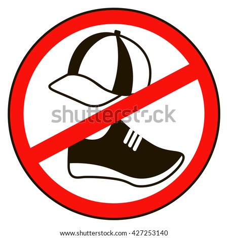No cap shoes sign warning. Prohibited public information icon. Not allowed cap  and shoe symbol.cap and shoe in red round isolated on white background.