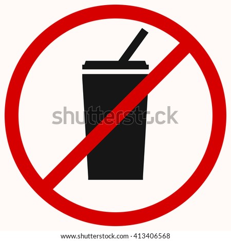 No Drink Sign. Red prohibition vector symbol. You can simply change color and size