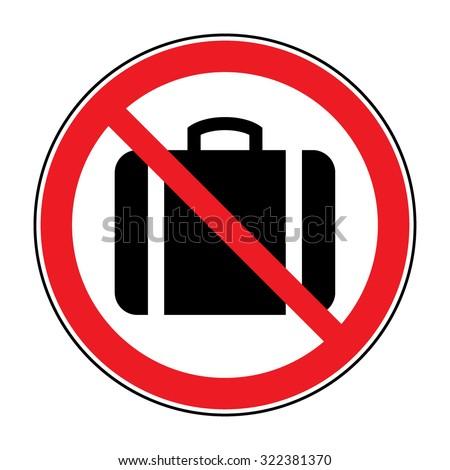 No hand baggage vector sign. No suitcase icon. No Briefcase button allowed. Portfolio symbol button on white background. Red prohibition emblem. Stop symbol. Stock Vector Illustration - stock vector