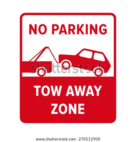 No parking sign. No parking, tow away zone. No parking sign in vector. - stock vector