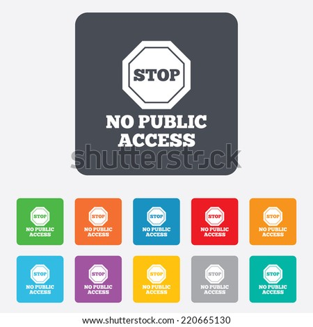 No public access sign icon. Caution stop symbol. Rounded squares 11 buttons. Vector - stock vector