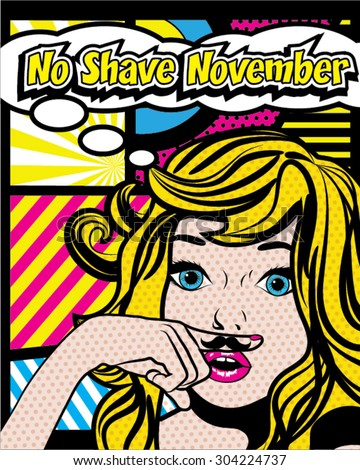 No Shave November. Mustache Season, Pop art Women vector illustration.