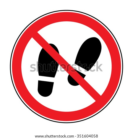 No shoes sign warning. Do not stay.  Prohibited public information icon. Not allowed shoe symbol. Stop label print. Imprint of foot in red round isolated on white background. Stock Vector illustration - stock vector