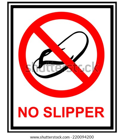 NO SLIPPER sign on white background