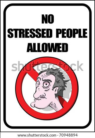 No stressed people allowed poster ( sign ) vector illustration - stock vector