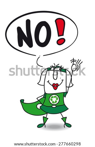 No super recycling woman. The super eco woman is disagree. She said  No. - stock vector