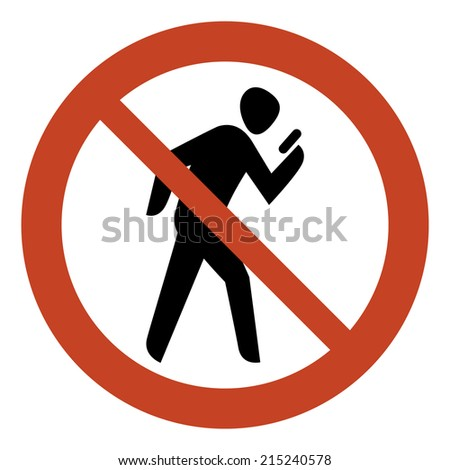 No texting while walking round sign with white background | Texting is prohibited while walking | Pictogram of man browsing his mobile device while walking | No texting while walking allowed vector - stock vector