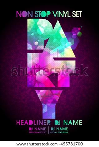 Non stop party design, modern polygon style, copy space for text - stock vector