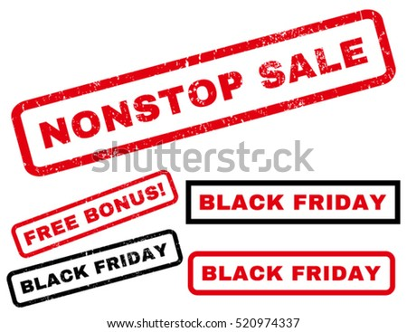 Nonstop Sale rubber seal stamp watermark with bonus banners for Black Friday offers. Text inside rectangular banner with grunge design and unclean texture. Vector red and black stickers.