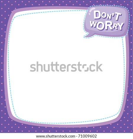 note frame - don't worry - stock vector