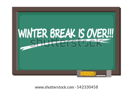"note ""winter break is over"" written by chalk on classroom blackboard"