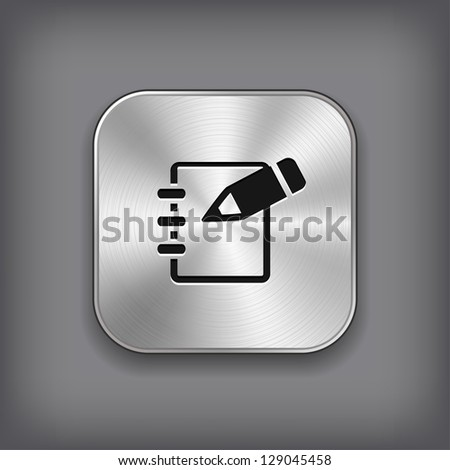 Notepad icon - vector metal app button - stock vector