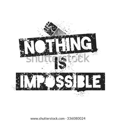 Nothing Is Impossible. Motivational quote. Template for cover, wallpaper, banner etc.