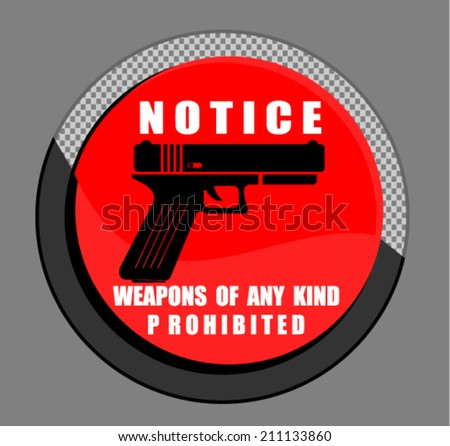 Notice Plate For Safety Present By Weapons Of Any - stock vector