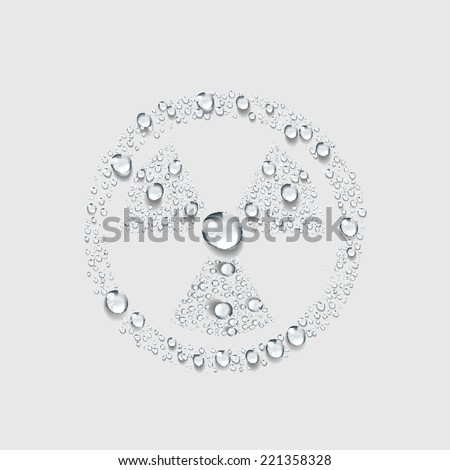Nuclear radiation symbol ,Transparent water drop vector - stock vector