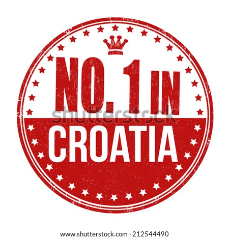 Number one in Croatia grunge rubber stamp on white background, vector illustration - stock vector