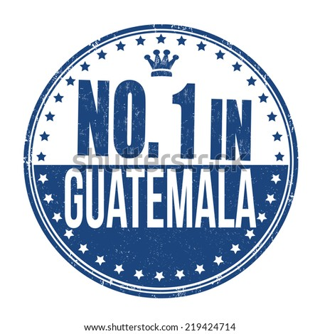 Number one in Guatemala grunge rubber stamp on white background, vector illustration - stock vector