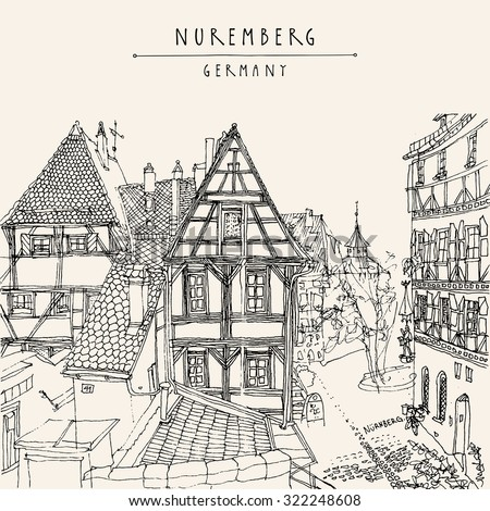 Nuremberg, Bavaria, Germany, Europe. Old town view with historic traditional German timbered houses. Coloring book or calendar page illustration idea. Touristic postcard, poster. Hand lettering - stock vector