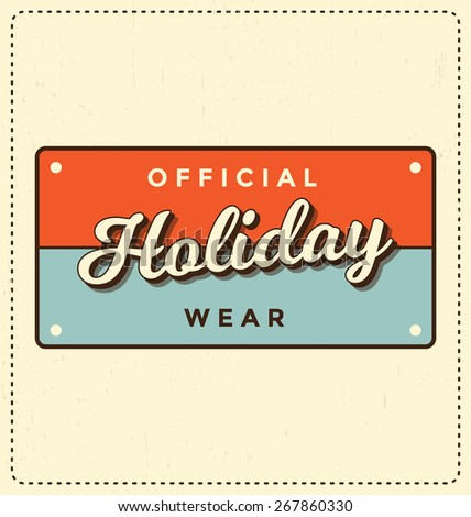 Official Holiday Wear - Number Plate Style Typographic Design - Classic look ideal for screen print shirt design - stock vector