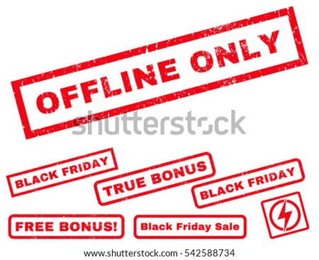 Offline Only rubber seal stamp watermark with bonus images for Black Friday offers. Vector red emblems. Text inside rectangular shape with grunge design and scratched texture.