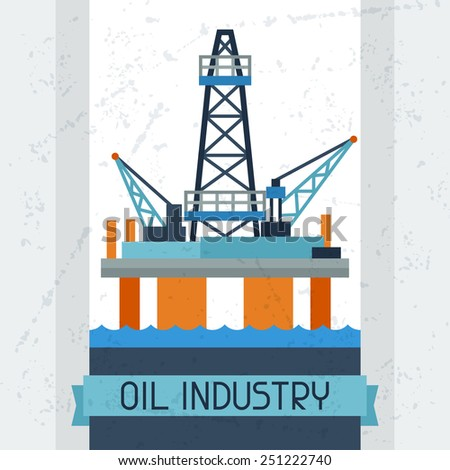 Oil platform in sea background. Industrial illustration in flat style. - stock vector