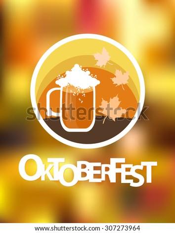 Oktoberfest poster. Beer mug, autumn leaves and blurred background.Vector illustration. - stock vector
