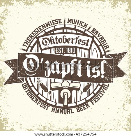 """Oktoberfest print stamp with text """"O'zapft is!""""  which translate like """"It's tapped!"""", vintage beer festival  typography emblem, Grunge t-shirt graphic design, Vector"""