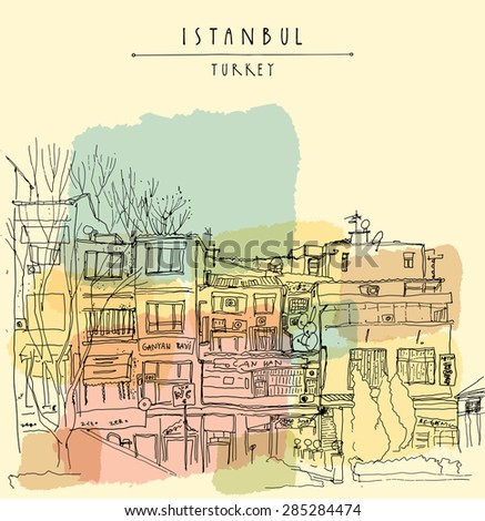 Old center in Istanbul, Turkey. Residential buildings line art. Vector freehand drawing with liner pen and pencils on paper. Quick travel sketch with hand lettering. Postcard graphic design template - stock vector