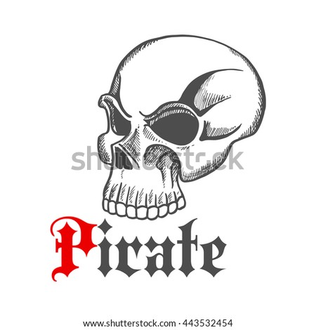 Old human skull icon for piracy, mascot or tattoo design with vintage sketched head without lower jaw and gothic caption Pirate below