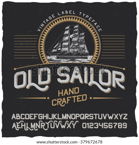 Old Sailor vintage label typeface and sample label design. Vintage font, good to use in any vintage style labels of alcohol drinks - absinthe, whiskey, gin, rum, scotch, bourbon etc. - stock vector