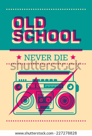 Old school poster with ghetto blaster. Vector illustration. - stock vector